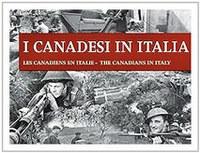 """""""I  Canadesi in Italia"""": la storia delle campagne di Sicilia e d'Italia con le divisioni canadesi dal 1943 al 1945"""""""