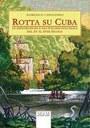 """Presentazione a Revere del libro """"Rotta su Cuba"""", storie di esplorazioni e emigrazione italiana nell'isola"""